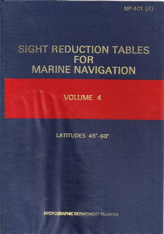 NP 401(4) VOLUME 4 SIGHT REDUCTION TABLES FOR MARINE NAVIGATION LATITUDES 45 degrees to 60 degrees.jpg